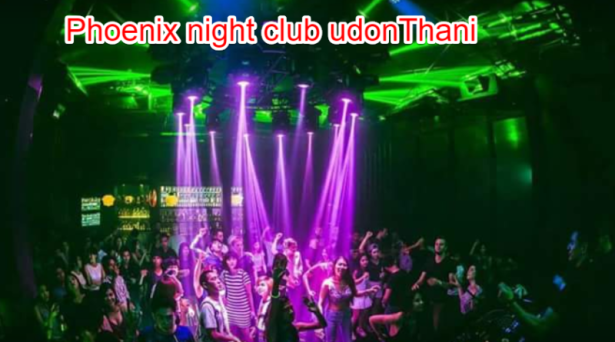Phoenix Night Club in UdonThani    Night club Phoenix  UdonThani